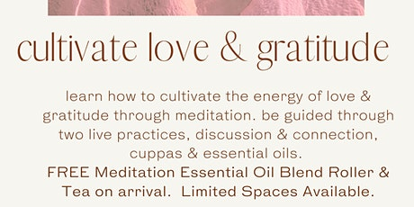 Meditation to Cultivate Gratitude & Love - FREE ESSENTIAL OILS tickets