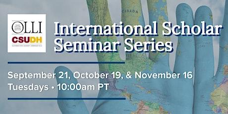 International Scholar Seminar Series • CSUDH OLLI tickets