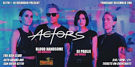 Actors, Blood Handsome, Dj Paulie - Thurs Dec 2nd @ The Ken Club tickets