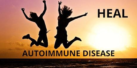 Heal Your Autoimmune Disease in 3 Steps - FREE Event (Online Webinar) tickets