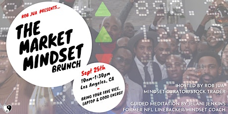 The Market Mindset Brunch presented by Rob Jua tickets