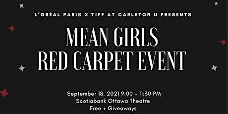 L'Oréal Paris X TIFF @CU Red Carpet Mean Girls Movie Watch Event tickets
