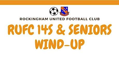 Rockingham United 14s and Seniors Windup tickets