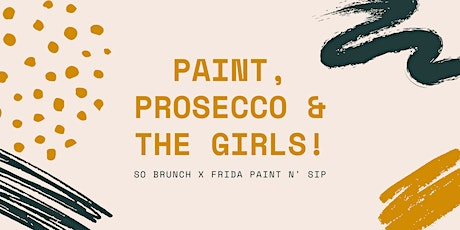 So Brunch - PAINT, PROSECCO & THE GIRLS! tickets