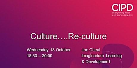 Culture.....Re-culture tickets