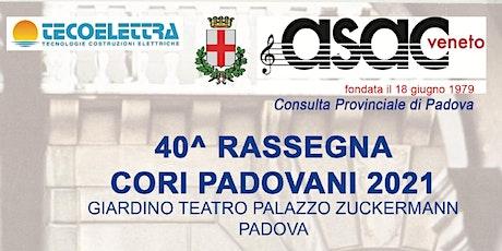 40° Rassegna Cori Padovani 2021 il 18 settembre 2021 alle 21,00 biglietti