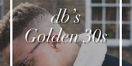 db's Golden 30s tickets