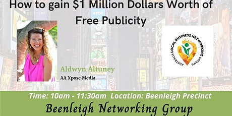Beenleigh Networking Group - How To Gain $1Million Worth of  Free Publicity tickets