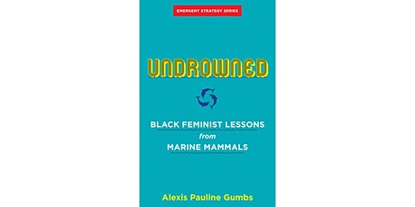 TFBWL Reading Club - UNDROWNED  by Alexis Pauline Gumbs tickets