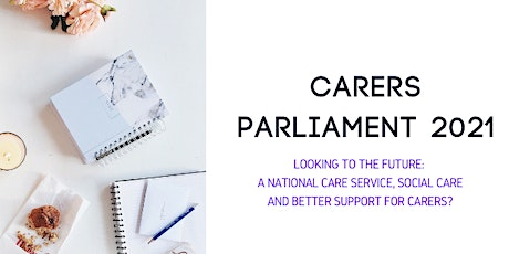Carers Parliament 2021 - the main event! tickets