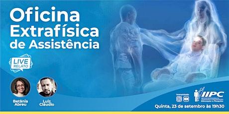 LIVE - Oficina Extrafísica de Assistência bilhetes