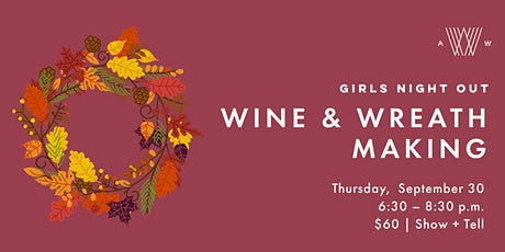 Girls Night Out - Wine & Wreath Making - Sept 30th Class tickets