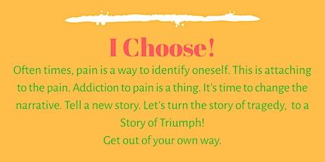 """""""I Choose""""  Virtual Healing Circle tickets"""