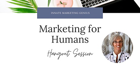 Marketing for Humans Hangout Session tickets
