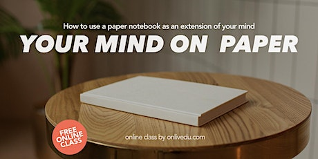 Your Mind On Paper, a free online class Tickets