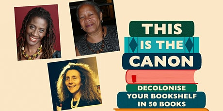 This is the Canon: Decolonise Your Bookshelves in 50 Books tickets