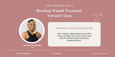 Healing Womb Trauma with Samantha Denäe: ARW Webinar Series tickets