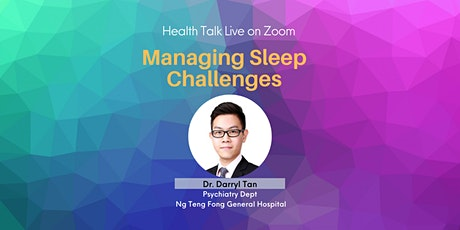 Managing Sleep Challenges by Dr Darryl Tan tickets