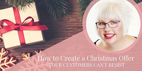 How to Create a Christmas Offer Your Customers Can't Resist tickets
