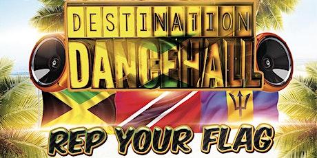 DestinationDancehall - Rep Your Flag Edition tickets