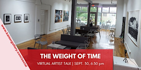 The Weight of Time: Virtual Artist Talk tickets