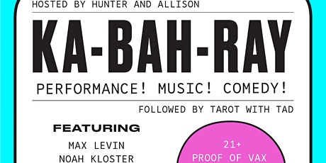 KA • BAH • RAY: A night of performance, music, and comedy! tickets