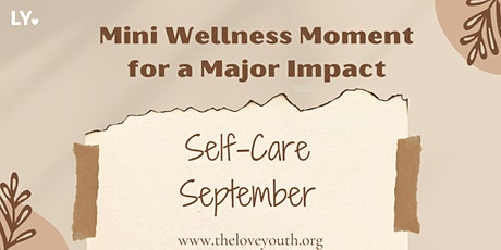 Mini Wellness Moment for a Major Impact : Self-Care September Edition tickets