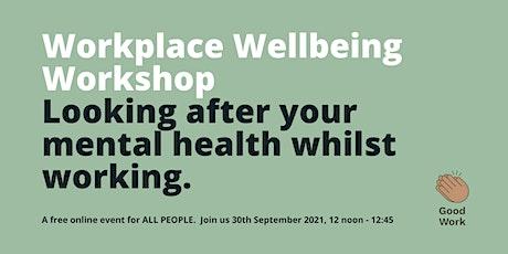 Workplace Wellbeing Workshop tickets