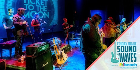 Friday Night Sound Waves welcomes Ticket to the Moon tickets