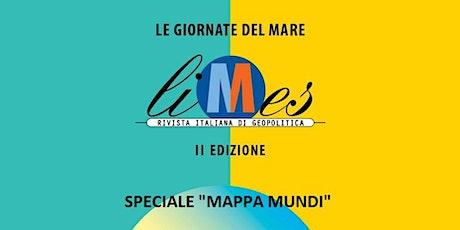"""Le Giornate del Mare - Speciale """"Mappa Mundi"""" biglietti"""