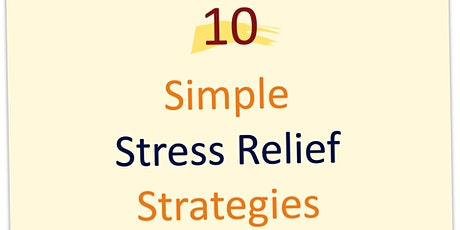 10 Simple Stress Relief Strategies tickets