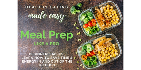 Meal Prep Like a Pro: How to Save Time & Energy in the Kitchen tickets