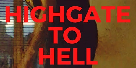 Joan Picture Presents: Q&A and Online Premiere of Highgate to Hell tickets