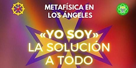 PRESENCIA «YO SOY» - Metafísica en Los Ángeles entradas