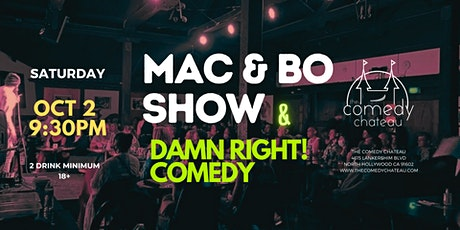 Damn Right Comedy Show with Mac & Bo at The Comedy Chateau (10/2) tickets