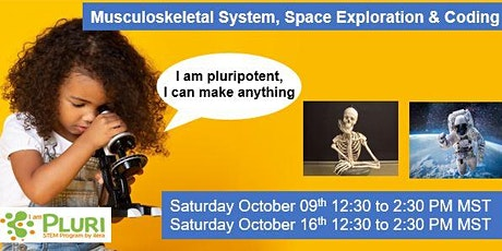 Musculoskeletal System, Space Exploration, and Coding, October 9th & 16th tickets