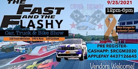 The Fast and the Flashy Car Truck and Bike Show tickets