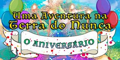 Espetáculo Uma Aventura na Terra do Nunca, o Aniversário no Teatro Raposo ingressos
