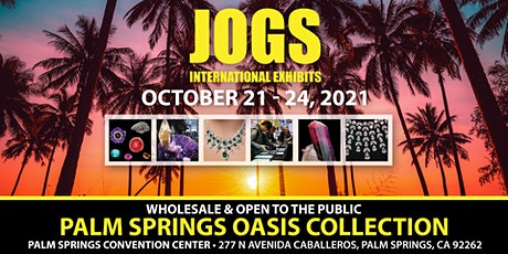 Palm Springs Gem and Jewelry Show - October 21 - 24, 2021 tickets