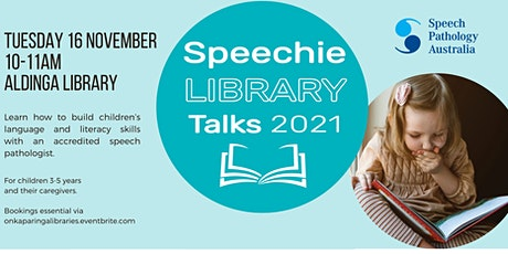 Speechie Library Talks 2021- Aldinga Library tickets