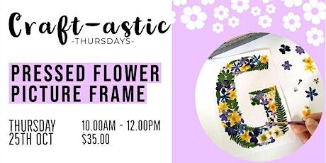 Pressed Flower Picture Frame | Craft -astic Thursdays |  Glandore tickets