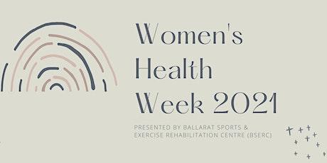Women's Health Week 2021 - Ballarat Sports & Exercise Rehabilitation Centre tickets