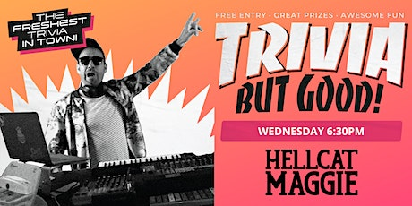 Trivia but Good! with Quizmeisters at Hellcat Maggie tickets