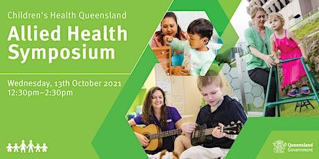 Children's Health Queensland Allied Health Symposium - October 2021 tickets