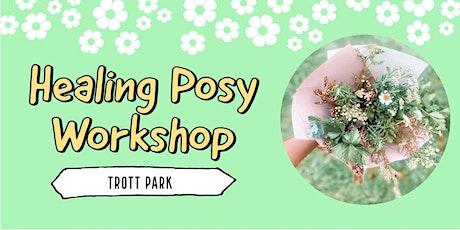Healing Posy Workshop    Trott Park tickets