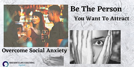 Be The Person You Want To Attract, Overcome Social Anxiety - Boston tickets