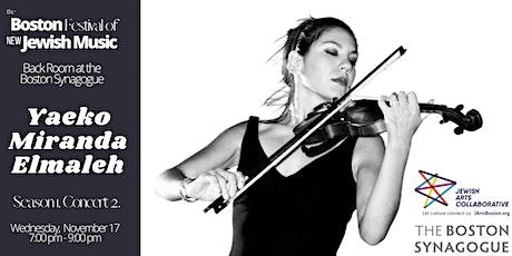 The Boston Festival of New Jewish Music 1.2. Yaeko Miranda Elmaleh tickets