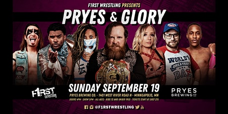 F1RST Wrestling Presents; PRYES & GLORY tickets