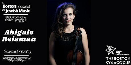 The Boston Festival of New Jewish Music 1.3. Abigale Reisman tickets