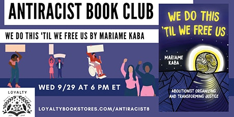 Loyalty Antiracist Book Club chats WE DO THIS 'TIL WE FREE US tickets